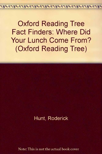 9780199166947: Oxford Reading Tree Fact Finders: Where Did Your Lunch Come From? (Oxford Reading Tree)