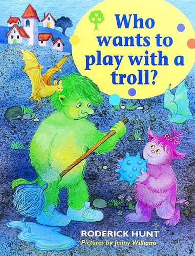 9780199168231: Oxford Reading Tree: Stages 1-9: Rhyme and Analogy: Story Rhymes: Who Wants to Play with a Troll?