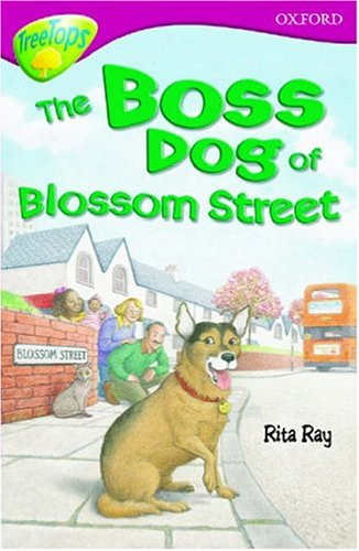 9780199168576: Oxford Reading Tree: Stage 10: TreeTops: The Boss Dog of Blossom Street: Boss Dog of Blossom Street