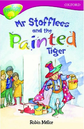 9780199168620: Oxford Reading Tree: Stage 10: TreeTops: Mr Stofflees and the Painted Tiger
