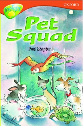 9780199168767: Oxford Reading Tree: Stage 13: TreeTops: Pet Squad: Pet Squad