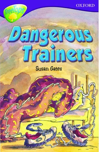 9780199168996: Oxford Reading Tree: Stage 11: TreeTops: Dangerous Trainers: Dangerous Trainers