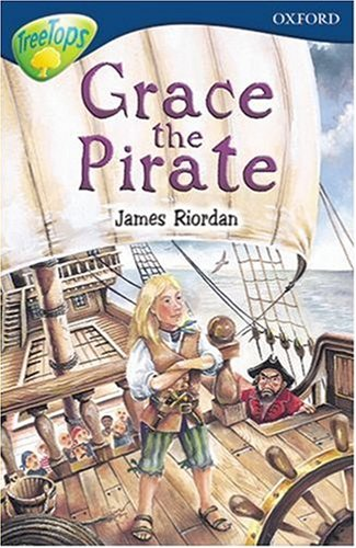 9780199169252: Oxford Reading Tree: Stage 14: TreeTops: Grace the Pirate: Grace the Pirate