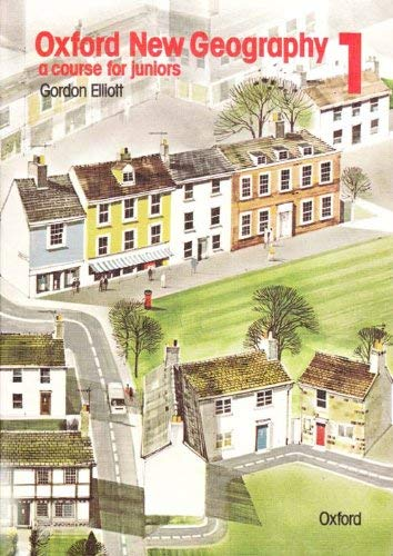 Oxford New Geography: Bk.1: A Course for Juniors (9780199170234) by Gordon Elliott; K. Martin