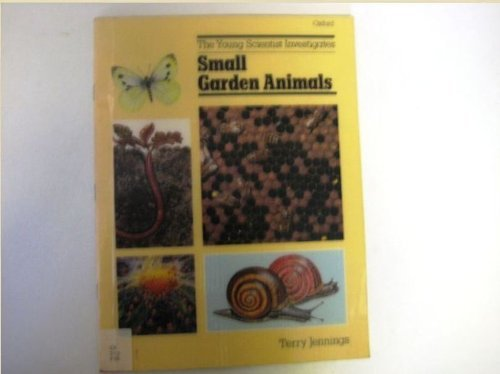 Small Garden Animals : The Young Scientist: Terry Jennings