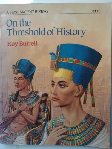 9780199171002: A First Ancient History: On the Threshold of History Bk. 1