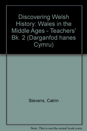 9780199171538: Discovering Welsh History: Wales in the Middle Ages - Teachers' Bk. 2 (Darganfod hanes Cymru)
