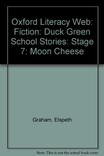 9780199172696: Oxford Literacy Web: Fiction: Duck Green School Stories: Stage 7: Moon Cheese: Fiction
