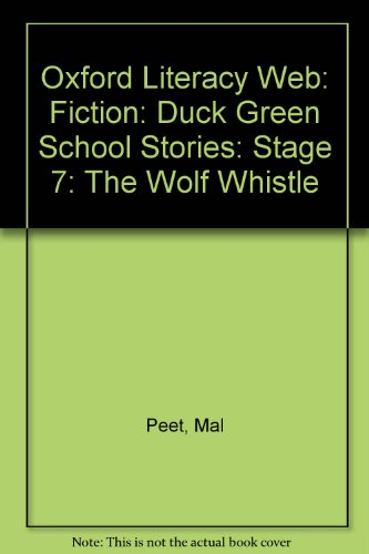 9780199172702: Oxford Literacy Web: Fiction: Duck Green School Stories: Stage 7: The Wolf Whistle