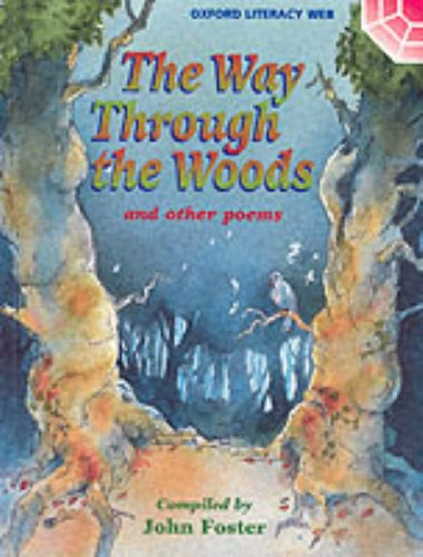 9780199172856: Oxford Literacy Web: Year 3 and 4 Poetry Anthologies: The Way Through the Woods and Other Poems