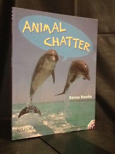 Animal Chatter: Oxford Literacy Web Non-Fiction : Bourke, Kenna