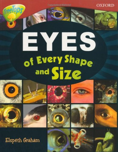 Oxford Reading Tree: Level 15: TreeTops Non-Fiction: Eyes of Every Shape and Size: Graham, Elspeth