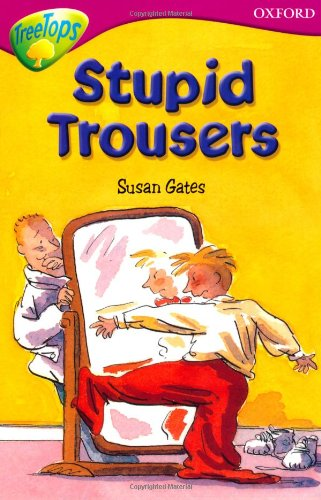 9780199179664: Oxford Reading Tree: Level 10: Treetops: More Stories A: Stupid Trousers