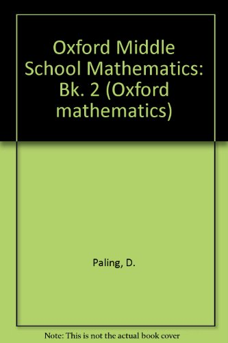 9780199180110: Oxford Middle School Mathematics: Bk. 2 (Oxford mathematics)