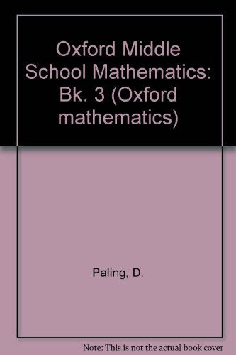 9780199180127: Oxford Middle School Mathematics: Bk. 3 (Oxford mathematics)
