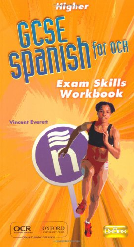 GCSE Spanish for OCR Exam Skills Workbook Higher (0199180725) by Vincent Everett