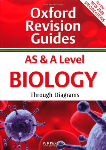 9780199180912: As & a Level Biology Through Diagrams. W.R. Pickering (Oxford Revision Guides)