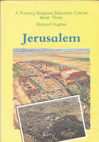 A Primary Religious Education Course: Jerusalem Bk.3 (0199181799) by Hughes, Richard