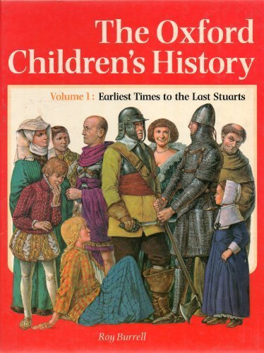 9780199181865: Oxford Children's History: Earliest Times to the Stuarts