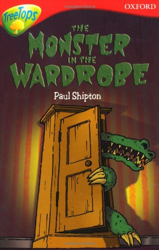 9780199183913: Oxford Reading Tree: Level 13: Treetops More Stories A: The Monster in the Wardrobe