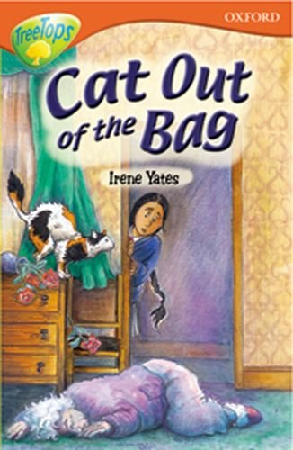 Oxford Reading Tree: Stage 13: TreeTops: More Stories B: Cat Out of the Bag (9780199183999) by Paul Shipton; Michaela Morgan; Debbie White; Karen Wallace; Irene Yates