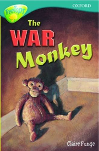 9780199184613: Oxford Reading Tree: Level 16: TreeTops More Stories A: The War Monkey (Treetops Fiction)