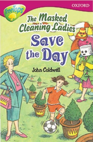 9780199184712: Oxford Reading Tree: Level 10: Treetops Stories: the Masked Cleaning Ladies Save the Day