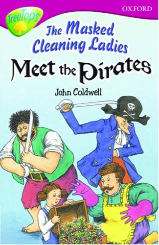 9780199185634: Oxford Reading Tree: Stage 10: TreeTops: The Masked Cleaning Ladies Meet the Pirates: Masked Cleaning Ladies Meet the Pirates