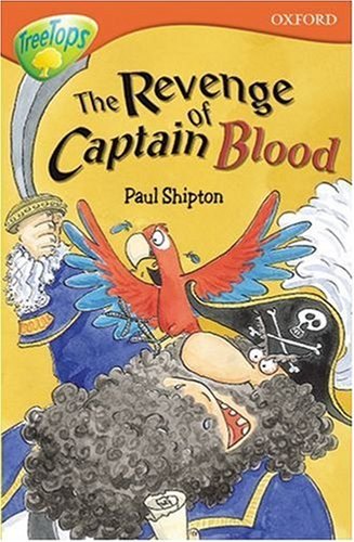 9780199185801: Oxford Reading Tree: Stage 13: TreeTops: The Revenge of Captain Blood: Revenge of Captain Blood