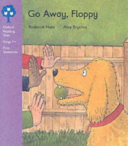 9780199192816: Oxford Reading Tree: Stage 1+: First Sentences: Go Away, Floppy