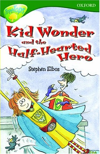 9780199193189: Oxford Reading Tree: Stage 12: TreeTops: Kid Wonder and the Half-Hearted Hero: Kid Wonder and the Half-hearted Hero
