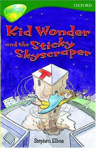9780199193196: Oxford Reading Tree: Stage 12+: TreeTops: Kid Wonder and the Sticky Skyscraper: Kid Wonder and the Sticky Skyscraper