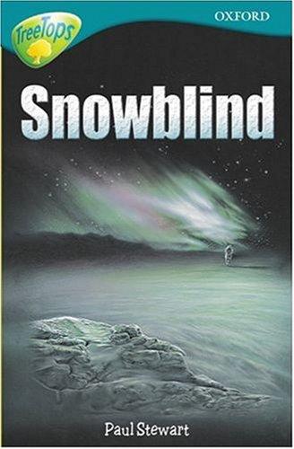 9780199193783: Oxford Reading Tree: Stage 16: TreeTops: Snowblind: Snowblind
