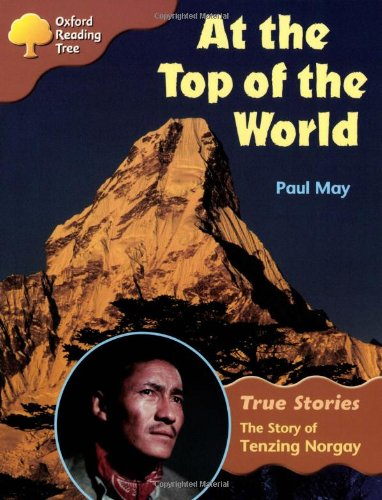 9780199195312: Oxford Reading Tree: Level 8: True Stories: At The Top of the World: The Story of Tenzing Norgay (Treetops True Stories)