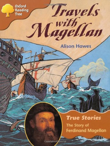 9780199195329: Oxford Reading Tree: Level 8: True Stories: Travels With Magellan: The Story of Ferdinand Magellan (Treetops True Stories)