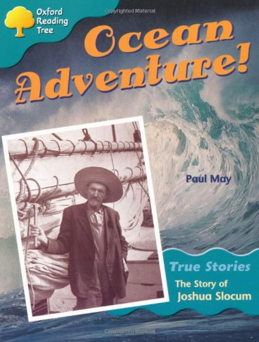 9780199195336: Oxford Reading Tree: Level 9: True Stories: Ocean Adventure: The Story of Joshua Slocum (Treetops True Stories)