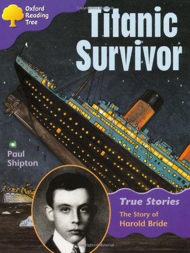 9780199195428: Oxford Reading Tree: Level 11: True Stories: Titanic Survivor: The Story of Harold Bride (Treetops True Stories)