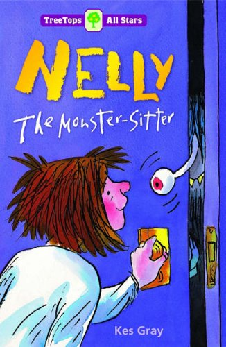 9780199195954: Oxford Reading Tree: TreeTops More All Stars: Nelly the Monster-Sitter: Nelly the Monster-sitter
