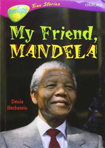 9780199196258: Oxford Reading Tree: Levels 10-12: TreeTops True Stories: My Friend, Mandela