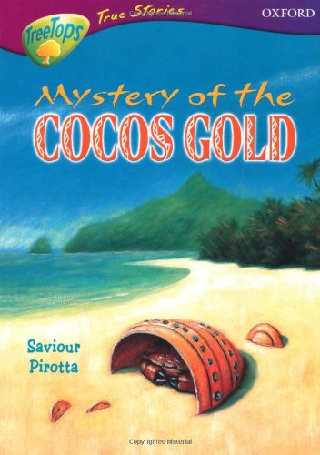 9780199196289: Oxford Reading Tree: Levels 10-12: TreeTops True Stories: The Mystery of the Cocos Gold