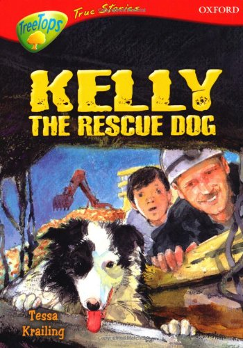 9780199196401: Oxford Reading Tree: Levels 13-14: TreeTops True Stories: Kelly the Rescue Dog