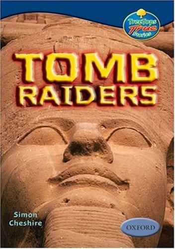 9780199196418: Oxford Reading Tree: Levels 13-14: Treetops True Stories: Tomb Raiders