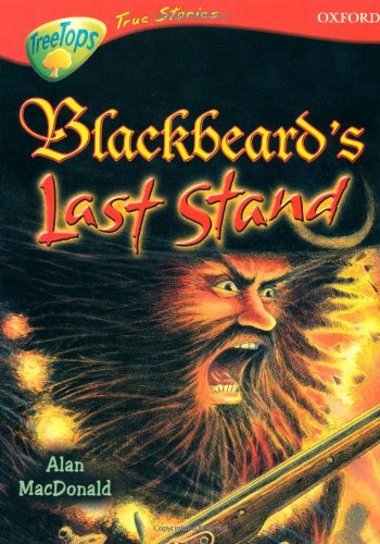 9780199196432: Oxford Reading Tree: Levels 13-14: TreeTops True Stories: Blackbeard's Last Stand