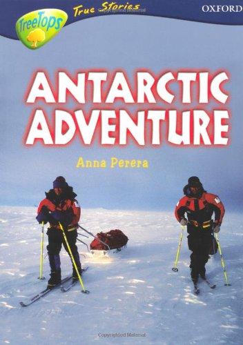 9780199196449: Oxford Reading Tree: Levels 13-14: TreeTops True Stories: Antarctic Adventure