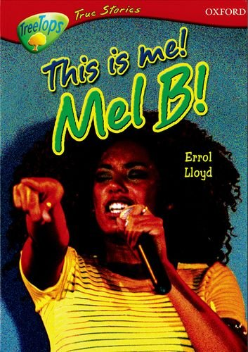 9780199196456: Oxford Reading Tree: Stages 13-14: TreeTops True Stories: This Is Me! Mel B!