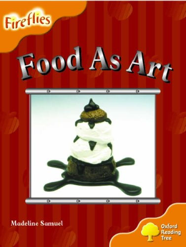 9780199197750: Oxford Reading Tree: Stage 6: Fireflies: Food As Art
