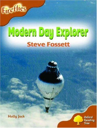 9780199197958: Oxford Reading Tree: Stage 8: Fireflies: Modern Day Explorer: Steve Fossett