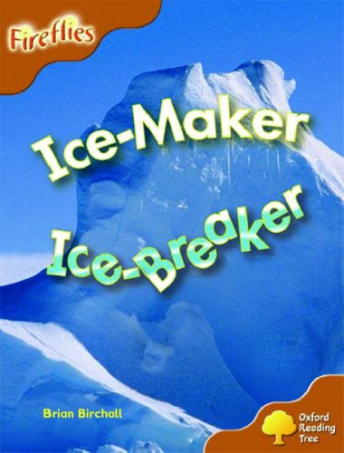 9780199197972: Oxford Reading Tree: Stage 8: Fireflies: Ice-Maker, Ice-Breaker