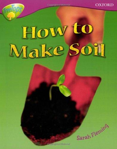 9780199198450: Oxford Reading Tree: Level 10: Treetops Non-Fiction: How to Make Soil