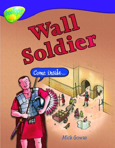 9780199198535: Oxford Reading Tree: Level 11: Treetops Non-Fiction: Wall Soldier